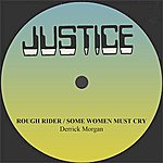 Derrick Morgan Derrick Morgan Rough Rider/Some Women Must Cry