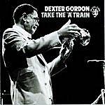Dexter Gordon Take The 'a' Train