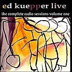Ed Kuepper The Complete Radio Sessions, Vol. One