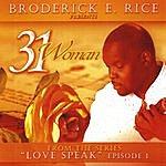 "Broderick E. Rice ""Love Speak"" Episode 1"