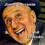Jimmy Durante Jimmy Durante And Friends