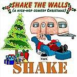 Shake Shake The Walls (A Hick Hop Comedy Christmas)