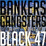 Black 47 Bankers And Gangsters