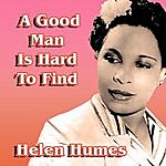 Helen Humes A Good Man Is Hard To Find