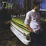 T-Jay Take A Seat