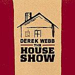 Derek Webb The House Show
