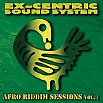 ExCentric Sound System Afro Riddim Sessions Vol.1