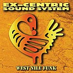 ExCentric Sound System West Nile Funk