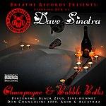 DEA Dave Sinatra: Champagne & Bubble Baths