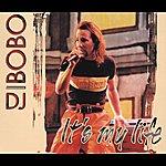 DJ Bobo It's My Life