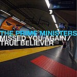 The Prime Ministers Missed You Again/True Believer