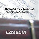Lobelia Beautifully Undone (Songs I Wish I'd Written)