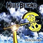 Miles Beyond Discovery