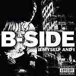 The B Side B Myself And I