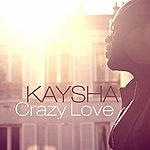 Kaysha Crazy Love Remixes