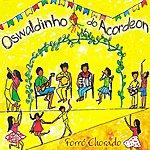 Oswaldinho Do Acordeon Forró Chorado