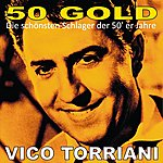Vico Torriani Vico Torriani: 50's Gold