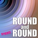 Dyverse Round And Round (Ep) Mixes