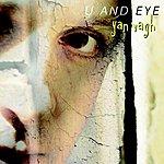 Yan Vagh U And Eye