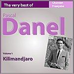 Pascal Danel The Very Best Of Pascal Danel, Vol. 1 : Kilimandjaro
