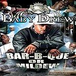 Baby Drew Bar-B-Cue Or Mildew