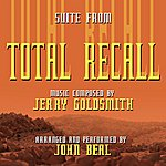 Jerry Goldsmith Total Recall - Suite From The Motion Picture Score (Feat. John Beal) - Single