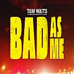 Tom Waits Bad As Me (Single)