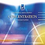 André Garceau Musique D'immersion : Concentration (Harmonie Corps/Esprit)