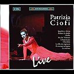 Patrizia Ciofi Opera Arias (Soprano): Ciofi, Patrizia - Traetta, T. / Meyerbeer, G. / Rossini, G. / Donizetti, G. / Piccinni, N. / Massenet, J. / Verdi, G.