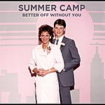 Summer Camp Better Off Without You