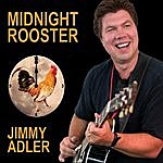 Jimmy Adler Midnight Rooster
