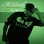 M-Dash Independent Rapper (Feat. Lee Majors)