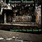 Phantom Tollbooth Daylight In The Quiet Zone Ep (Remastered)