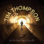 Tim Thompson On The Best Day Of My Life