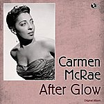 Carmen McRae After Glow (Original Album Plus Bonus Track)