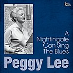 Peggy Lee A Nightingale Can Sing The Blues