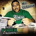 Mr. Shadow Feria, Poder Y Respeto