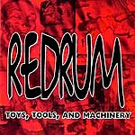 Redrum Tools, Toys, And Machinery
