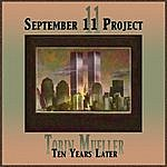 Tobin Mueller September 11 Project: Ten Years Later