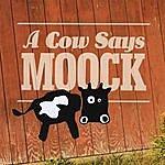 Alastair Moock A Cow Says Moock