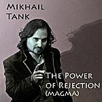Mikhail Tank The Power Of Rejection (Magma)