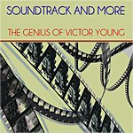 Victor Young Soundtrack And More (The Genius Of Victor Young - Remastered)