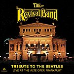 Revival Tribute To The Beatles (Live At The Alte Oper Frankfurt)