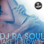DJ Rasoul Take It Slow Ep.