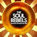 Soul Rebels Sweet Dreams Ep