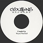 Wayne Marshall Caught Up