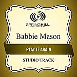 Babbie Mason Play It Again (Studio Track)