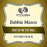 Babbie Mason Stay Up On The Wall (Studio Track)