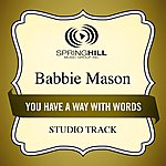 Babbie Mason You Have A Way With Words (Studio Track)