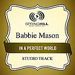 Babbie Mason In A Perfect World (Studio Track)